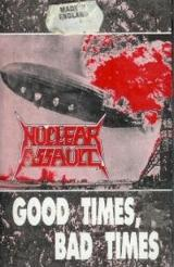 Nuclear Assault Good Times, Bad Times