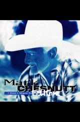 Mark Chesnutt I Dont Want To Miss A Thing
